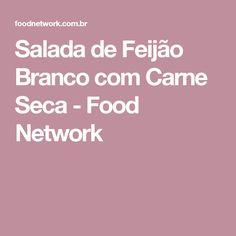 Salada de Feijão Branco com Carne Seca - Food Network
