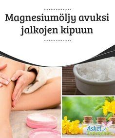 Magnesiumöljy avuksi jalkojen kipuun   Riittävä #magnesiumin saanti on tärkeä asia sen kannalta, että voisit estää ja #hoitaa jalkojen #lihaskipua.  #Luontaishoidot