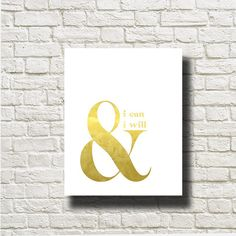 I can and i will Ampersand Gold White Printable by DNgraphics