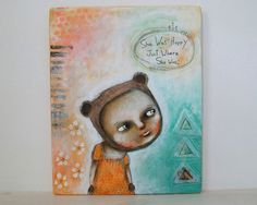 folk art painting girl whimsical bear acrylic art original painting Mixed media painting on wood - She was happy just where she was
