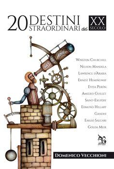 """Domenico Vecchioni """"20 destini straordinari del XX secolo"""". (Greco e Greco, 2017).  EAN 9788879807500.  #Cover #illustration by Eugene Ivanov #book #bookcover #bookillustration #coverillustration #eugeneivanov  #eugene_ivanov_artist #@eugene_1_ivanov"""