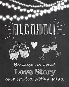 Alcohol wedding sign Alcohol because no great love story ever started with a salad Chalkboard wedding sign String lights Digital Printable