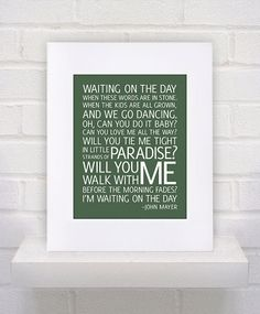 John+Mayer+Lyrics++Waiting+on+the+Day++11x14++by+KeepItFancy,+$10.00