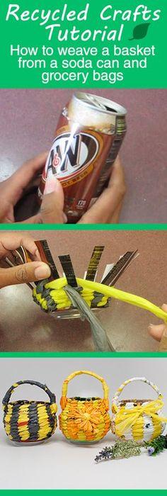 Reciclando latas de soda y bolsas de mercado! buena idea Recycled Crafts: Weave a basket out of a soda can and a couple of grocery bags Soda Can Crafts, Fun Crafts, Diy And Crafts, Crafts For Kids, Arts And Crafts, Couple Crafts, Aluminum Can Crafts, Aluminum Cans, Plastic Bag Crafts