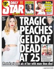 Daily Star Newspaper Front Page (UK) for 8 April 2014 Daily Star Newspaper, Newspaper Front Pages, Newspaper Cover, Newspaper Headlines, Celebrity Scandal, Celebrity Deaths, Trivia Of The Day, Peaches Geldof, Bob Geldof