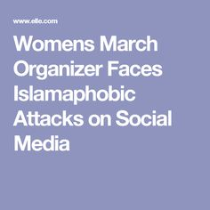 Womens March Organizer Faces Islamaphobic Attacks on Social Media