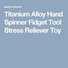Titanium Alloy Hand Spinner Fidget Tool Stress Reliever Toy