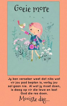 Goeie More, Afrikaans Quotes, Christian Messages, Good Morning Wishes, Verses, Qoutes, Words, Mornings, Quotations