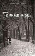DescargarTu no eres de aquí - Cristina Fuentes - [ EPUB / MOBI / FB2 / PDF ]