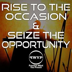 Do not fear!  #Rise #to #occasion #seize #opportunity #quote #instaquote #instagood #qotd #motivated #dedicated #life #style #success #PWYP #Practice #What #You #Preach