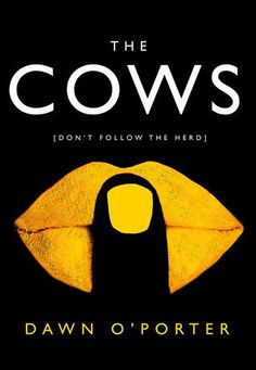 The Cows 5*Review – 'Don't Follow the Herd' Dawn O'Porter