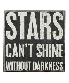 Look what I found on #zulily! 'Stars Can't Shine' Box Sign #zulilyfinds