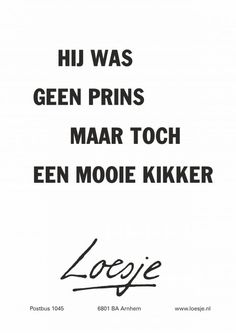 Dutch Quotes, Love Life Quotes, Sarcasm, Inspirational Quotes, Wisdom, How To Get, Mood, Humor, Sayings