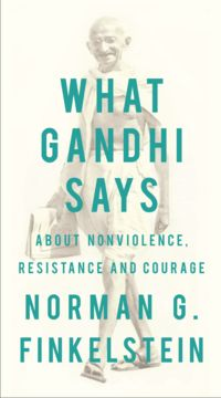 Drawing on Gandhi's work and intensive reflection on the way progress might be made in the seemingly intractable impasse of the Middle East, Norman Finkelstein here sets out in clear and concise language the basic principles of Gandhi's approach.
