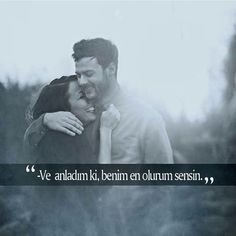 Ve anladım ki, benim en olurum sensin. First Love Story, Romantic Things, Meaningful Words, Beautiful Couple, Powerful Words, No One Loves Me, Anime Love, Art Quotes, Relationship