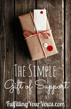 The Simple Gift of Support :: Your husband needs the gift of your support more than anything else, and God can help you to be able to support your husband wholeheartedly. :: FulfillingYourVows.com