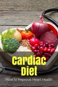 Cardiac diet - how to improve heart health diet plans Heart Diet, Heart Healthy Diet, Heart Healthy Recipes, Healthy Diet Plans, Healthy Snacks, Health Recipes, Diet Recipes, Cardiac Diet Plan, Ab Diet