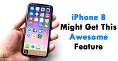WorldInformation: iPhone 8 Might Be Getting This Never-Seen-Before F...