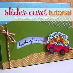 Penny Slider Card tutorial using wagon stamp - Newton's Nook Designs Fun Fold Cards, Pop Up Cards, Folded Cards, Cool Cards, Card Making Tips, Card Making Tutorials, Card Making Techniques, Making Cards, Card Tricks