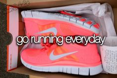 Go running everyday. *when i can i will (take the dog foe a walk)