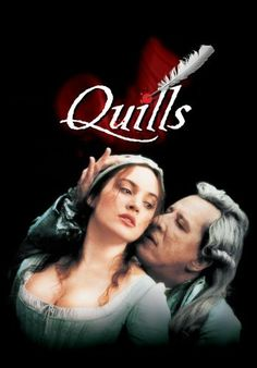 Quills - I cannot express how much I adore this film!