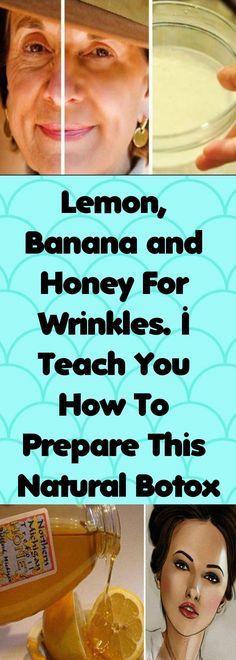 Lemon, Banana and Honey For Wrinkles. I Teach You How To Prepare This Natural Botox – Healthy Magazine