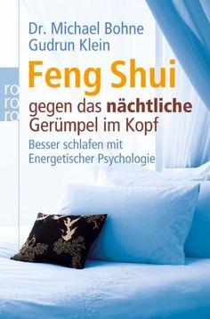 Feng Shui gegen das nächtliche Gerümpel im Kopf: Besser schlafen mit Energetischer Psychologie von Michael Bohne http://www.amazon.de/dp/3499627884/ref=cm_sw_r_pi_dp_tnIwwb1GPMANY