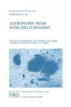 Astronomy from Wide-Field Imaging: Proceedings of the 161st Symposium of the International Astronomical Union, He...