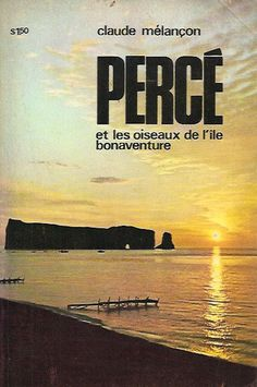 PERCE. Percé et les oiseaux de l'Ile Bonaventure