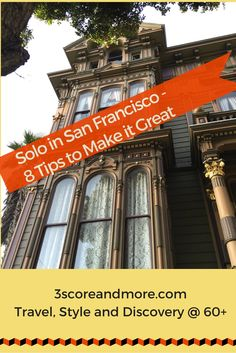 Click to find out how great San Franciso can be for the 60+ solo traveler!  Best travel tips ever to soothe you mind and ignite your imagination.