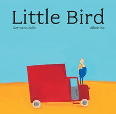 Booktopia has Little Bird by Germano Zullo. Buy a discounted Hardcover of Little Bird online from Australia's leading online bookstore. Lion Book, Books About Kindness, 10 Picture, Picture Books, Mentor Texts, Children's Literature, Book Of Life, Book Illustration, Book Lists