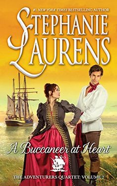 A Buccaneer at Heart (The Adventurers Quartet) by Stephanie Laurens