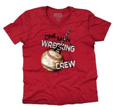 b4017daa28a6 We have new Printed funny #V_NeckTshirt one man wrecking crew #BaseballTees  in Stock and. Cool Tee ...
