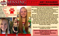 6/3/2014: Amy Richards, age 16, is missing from a residential treatment facility in Placerville, CA. Because of her medical condition, authorities consider her an AT RISK MISSING person.