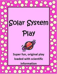 This 8 page Solar System Play is one I wrote for my class. It's filled with good scientific information but even better, it's entertaining and fun!  Summary of the Play: The Sun thinks he/she is the most important thing in the Solar System and isn't afraid to let everyone know it. With the guidance of each planet, (including Venus, the diva and Saturn, the surfer) and each solar system object, the Sun realizes in the end, that each planet, moon, asteroid, comet, etc. has value.