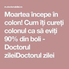 Moartea începe în colon! Cum îți cureți colonul ca să eviți 90% din boli - Doctorul zileiDoctorul zilei Shake, Health, Smoothie