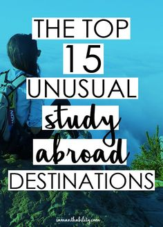 The Top 15 Unusual Study Abroad Destinations! Think outside the box and challenge yourself with these unique and unusual cities and countries to study abroad while in college or university! Perfect for college students and millennials!