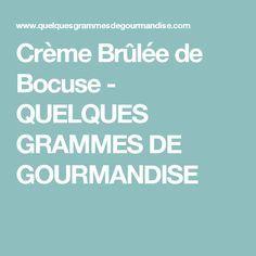 Crème Brûlée de Bocuse - QUELQUES GRAMMES DE GOURMANDISE