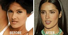 Salma Hayek - she lopped off her larger Arab nose its so obvious!