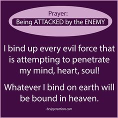 Dear God, please hear my prayer in Your Son Jesus name; I BIND ALL EVIL trying to attack me, amen.
