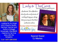 Lady & TheGent: Looking For An Angel Interview with CJ Martes 04/25 by Authentic You Radio Blog Talk Radio  http://www.blogtalkradio.com/authenticyouradio/2013/04/26/lady-thegent-looking-for-an-angel-with-cj-martes-1