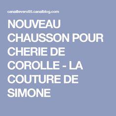 NOUVEAU CHAUSSON POUR CHERIE DE COROLLE - LA COUTURE DE SIMONE