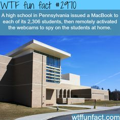 How a school in Penslvania spied on it's students - WTF fun facts This is bullshit Fun Facts Scary, Funny Facts, Weird Facts, Random Facts, Crazy Facts, Scary Funny, Strange Facts, Funny Shit, Random Stuff