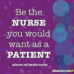 Be the Nurse.....