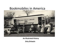 Bookmobiles in America: An Illustrated History, by Orty Ortwein. Library Week, Library Room, Mobile Library, Vintage Library, Find Picture, Just Go, Recreational Vehicles, The Past, Public
