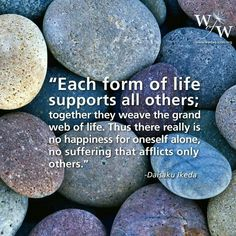 all is one. all things are connected with all other things. all depend and influence each other