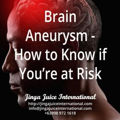 Brain Aneurysm, How To Know, Drinking, Juice, Medical, Healthy, Green, Products, Beverage