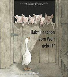 Habt ihr schon vom Wolf gehört?: Amazon.de: Quentin Gréban: Bücher