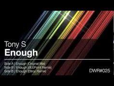 ▶ Tony S - Enough - YouTube Deep House DeepWit Recordings