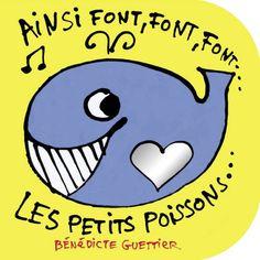 Livre-CD, Ainsi font font font les petits poissons - Bénédicte Guettier - Les Editions Eveil et Découvertes